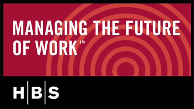 Managing the Future of Work HBS