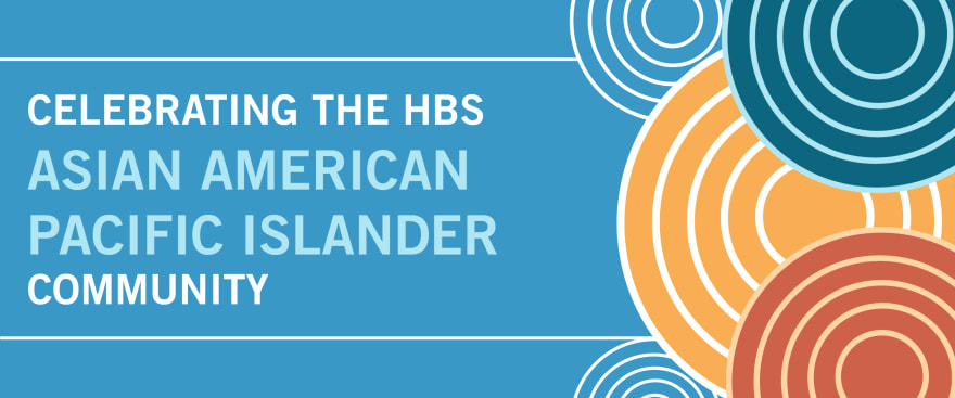 Asian American Pacific Islander Heritage Month at HBS