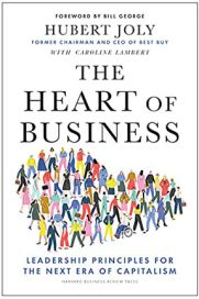 The Heart of Business—Leadership Principles for the Next Era of Capitalism