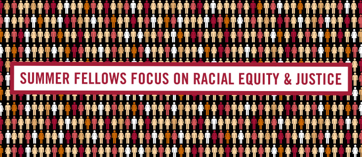 HBS Summer Fellows Focus on Racial Equity and Justice