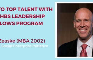 Tap into Top Talent with the HBS Leadership Fellows Program