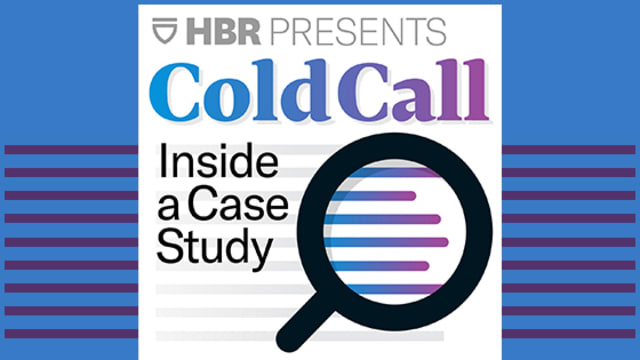 HBS Presents Cold Call: Inside a Case Study